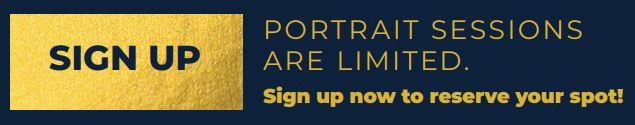 Sign Up! Portrait sessions are limited.